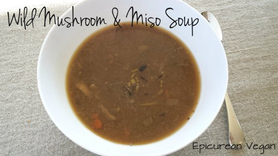 Wild Mushroom and Miso Soup -- Epicurean Vegan