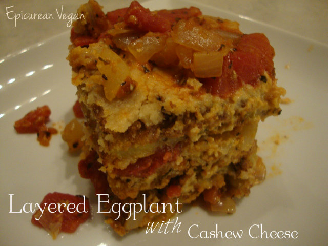 Layered Eggplant with Cashew Cheese -- Epicurean Vegan
